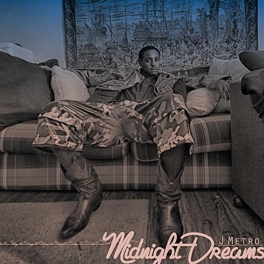 J METRO RELEASES NEW SINGLE MIDNIGHT DREAMS